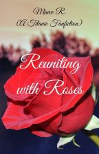 Reuniting with Roses by ad_meliora