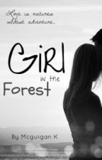 The Girl In The Forest by AuthorBe