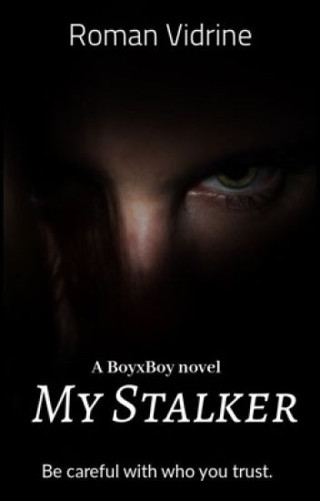 My Stalker [Boyxboy]  Book One