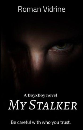My Stalker [Boyxboy]  Book One