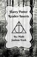 Harry Potter Reader-Inserts by Multifandom-Trash
