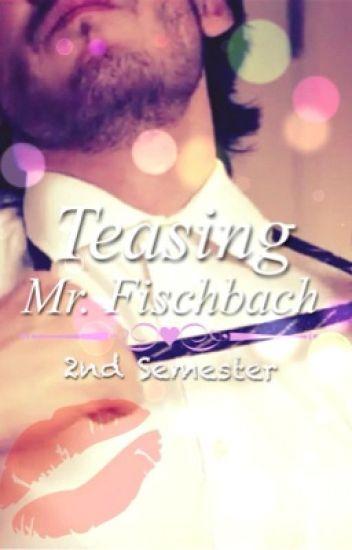 Teasing Mr. Fischbach: 2nd Semester {MarkiplierxReader} (Dirty 18+) ✔