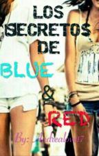 Los secretos de Blue y Red by Andrealove17
