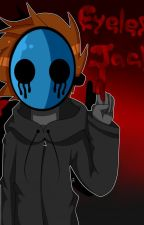 Eyeless Jack x Reader by Liisu-Kitty7