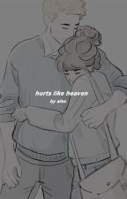 HURTS LIKE HEAVEN   ( ROMIONE . ) by bravestronald