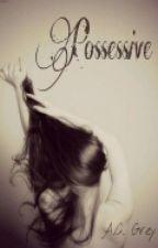 Possessive by its_aitana