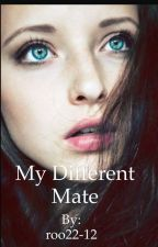 My Different Mate by roo22-12