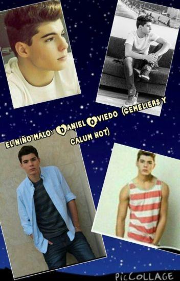 El niño malo : Daniel Oviedo( gemeliers y calum hot)