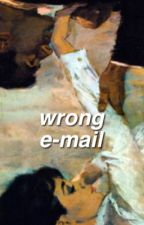 Wrong e-mail » a.i by ClaviaButera