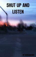 Shut Up And Listen  by mybieberx
