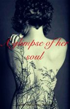 A Glimpse Of Her Soul by LaNa837