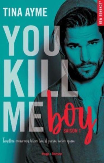 You kill me Boy (Publié Chez HUGO ROMAN en 2018)