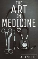 The Art In Medicine by AileneLee