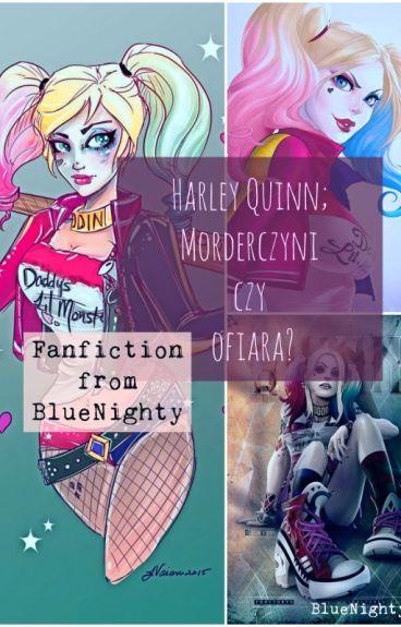 Harley Quinn - Morderczyni czy ofiara?