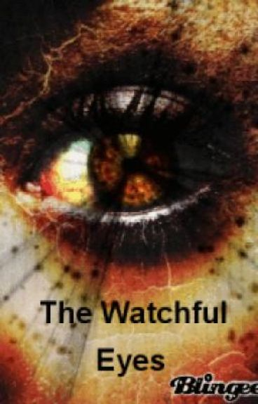 The Watchful Eyes