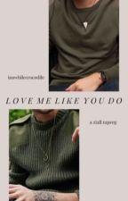 Love Me Like You Do (z.h. mpreg) by inawhilecrocodile