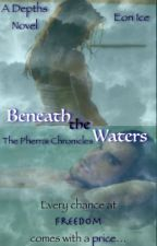 Beneath the Waters  (ON HOLD) by Literacy101