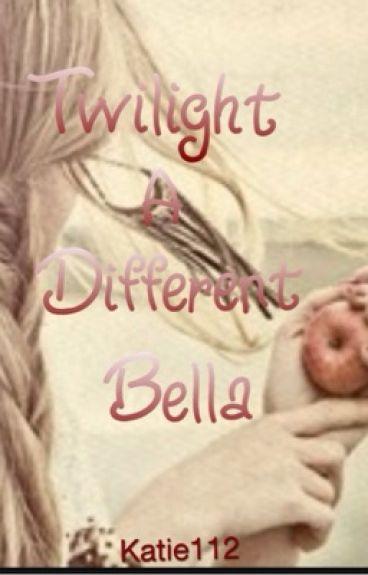 Twilight- A different Bella.