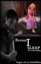 Before I Sleep by LeafsAreFalling