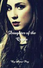 Daughter of the Queen by Superhuman-Cas
