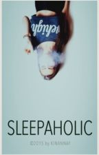 Sleepaholic by slytheron