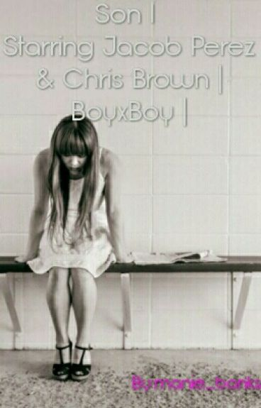Son I | Jacob Perez & Chris Brown ( BoyxBoy )