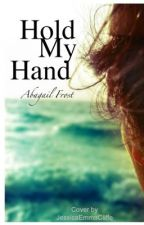 Hold My Hand by Abagail_Frost