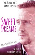 Sweet Dreams [Tom Hiddleston X Reader One Shot] #Wattys2015 by villainousladyloki