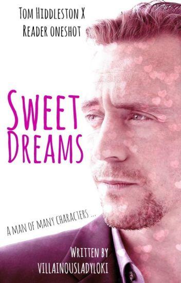 Sweet Dreams [Tom Hiddleston X Reader One Shot] #Wattys2015