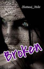 Broken by Shattered_Violet