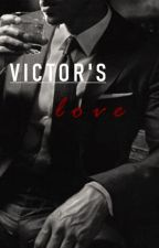 Victor's Love (Being Edited) by -Lovely-Blue-