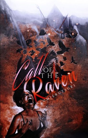 Call of the Raven. #Wattys2016 by lumierutsuki