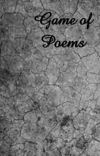 Game of Poems (a game of thrones fanfiction ) by Queen_of_the_Unknown