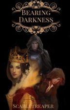 Bearing Darkness by ScarletReaper