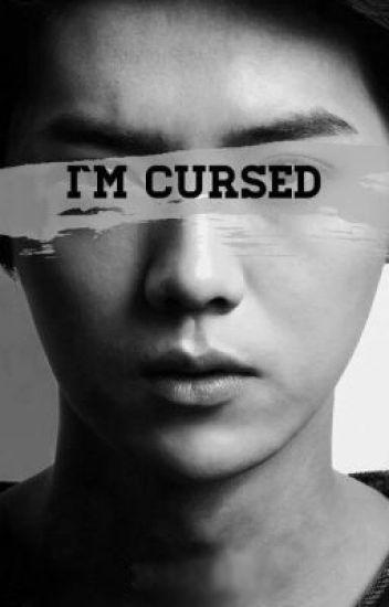 I'm Cursed.