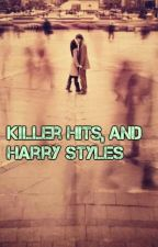 Killer Hits, and Harry Styles. by kellzavadil
