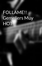 FOLLAME!! Gemeliers Muy HOT by anaajm4