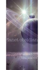 Planet Obsidian (Slow Updates) by luna_amor14