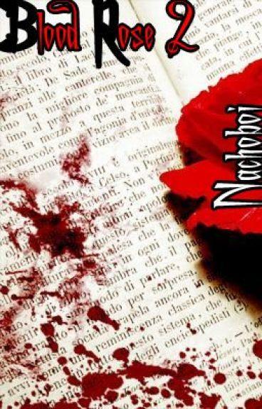 Blood Rose 2