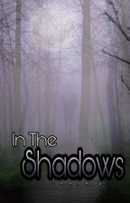 In The Shadows by _Saraah_