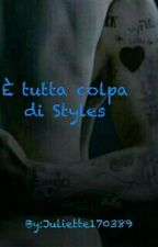 è tutta colpa di Styles || Harry Styles - The Styles Trilogy by Juliette170389