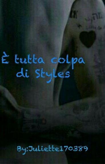 è tutta colpa di Styles || Harry Styles - The Styles Trilogy