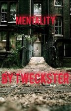 Mentality (#Wattys2015) by tweckster