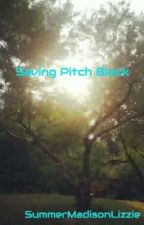 Saving Pitch Black by Welcometothenewage_