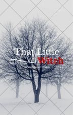 That Little Witch (ON HOLD) by orangejuicethirst