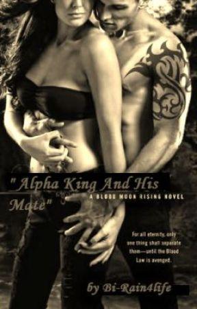 Alpha King And His Mate!!!! by Bi-Rain4life