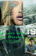 In love With The Greenie    A Maze Runner Fanfiction by futureauthor300