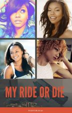 My Ride Or Die (Sequel) by BabyShae96