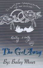 The GetAway by BaileyMoser