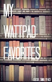 Wattpad Favorites by cassie_smileyface